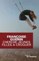 Couverture-Cherche-Jeunes-filles-%C3%A0-croquer-BAT-copyright-Le-masque-2012-et-copyright-WE-WE-e1347048335347